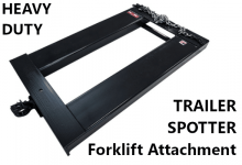 Trailer spotter forklift attachment